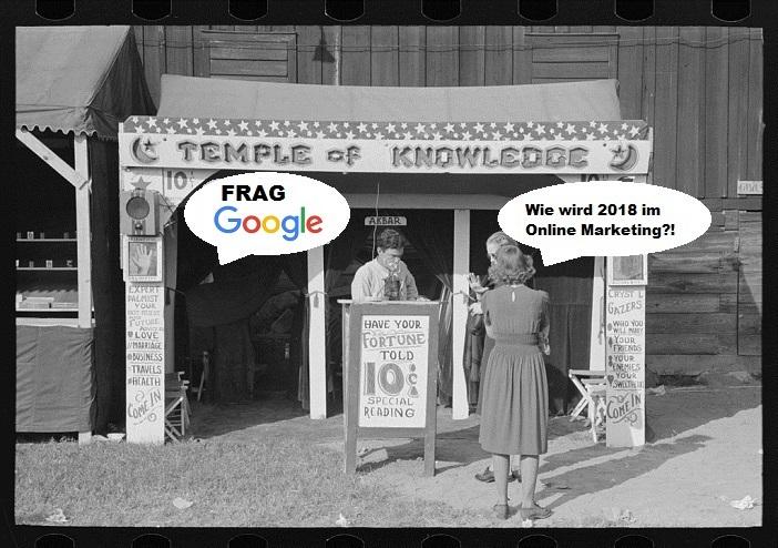 Als es noch kein Google gab für die Online-Marketing-Jahresvorschau 2018