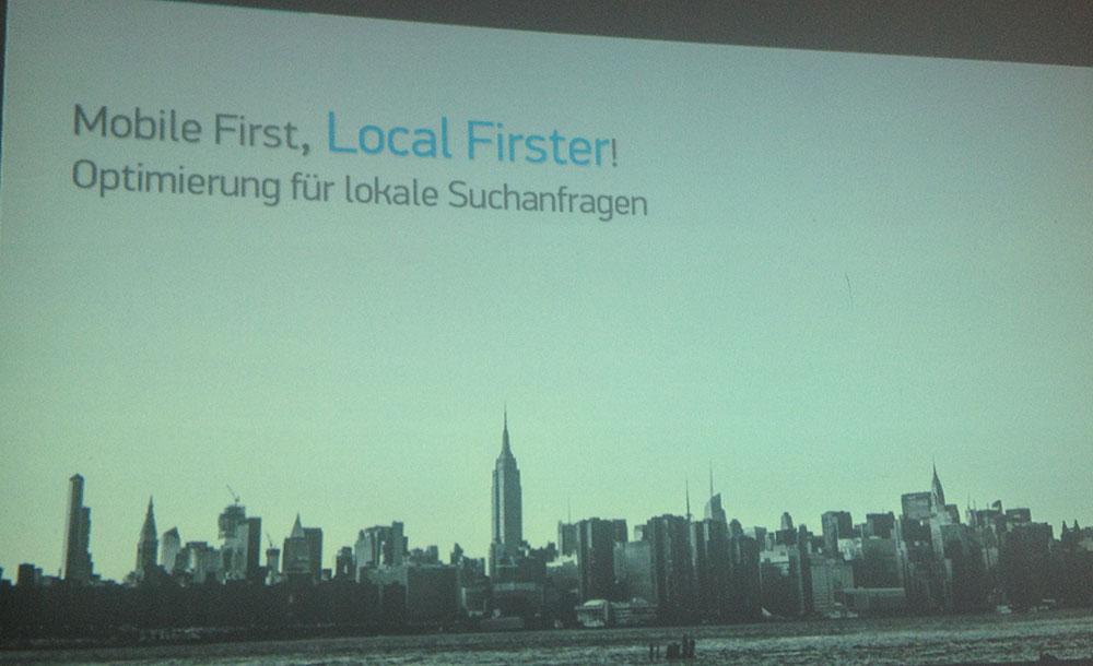 Mobile first, local firster. Optimierung für lokale Suchanfragen
